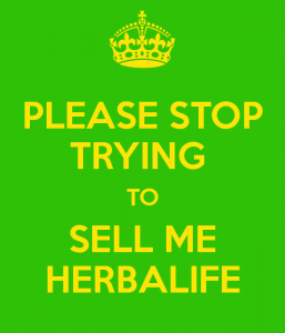 stop trying to sell me Herbalife